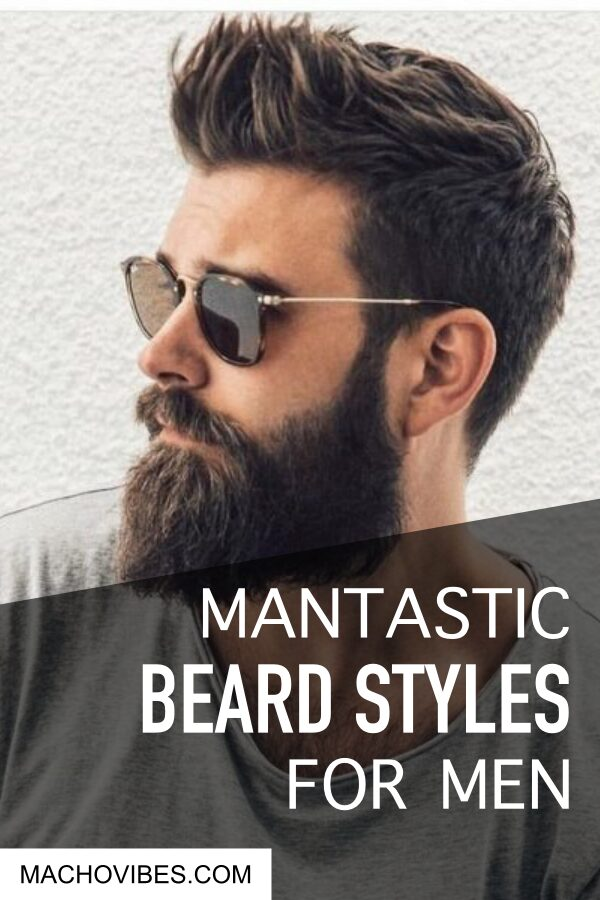 Mantastic Beard Styles For Men In 2020
