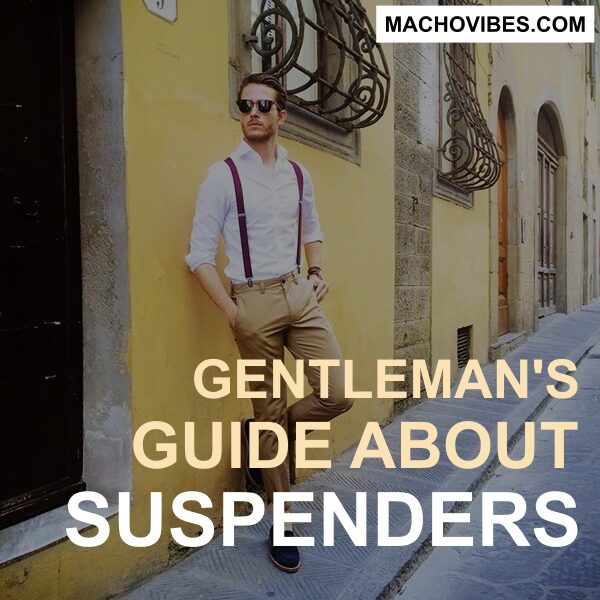 A Gentleman's Guide About Suspenders