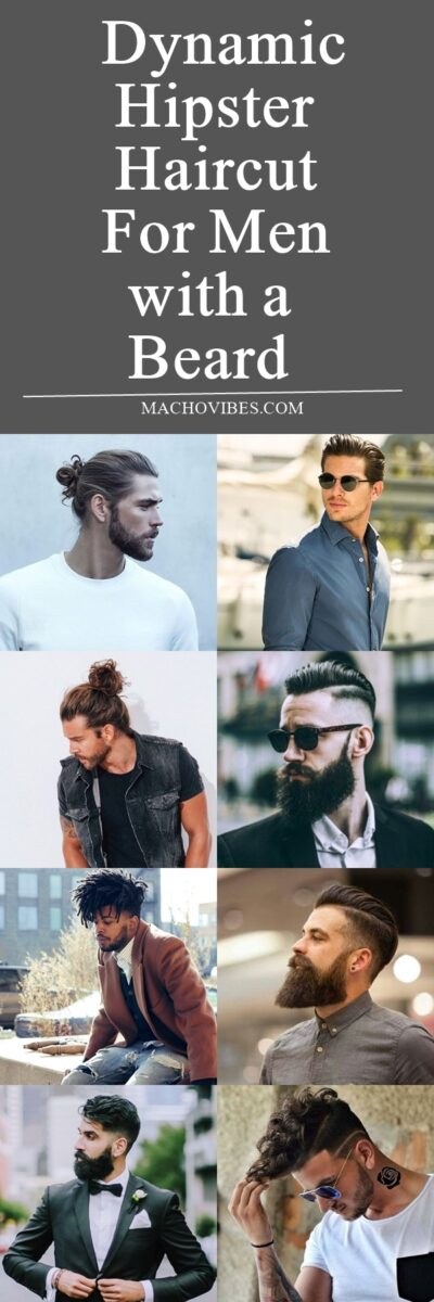 40 Dynamic Hipster Haircut For Men With A Beard Macho Vibes